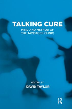 Talking Cure: Mind and Method of the Tavistock Clinic, 1st Edition (Paperback) book cover
