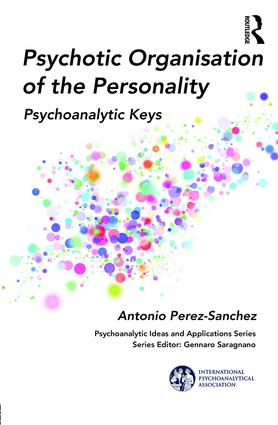 Psychotic Organisation of the Personality: Psychoanalytic Keys, 1st Edition (Paperback) book cover