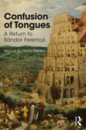 Confusion of Tongues: A Return to Sandor Ferenczi, 1st Edition (Paperback) book cover
