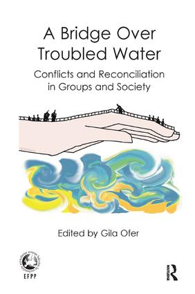 A Bridge Over Troubled Water: Conflicts and Reconciliation in Groups and Society, 1st Edition (Paperback) book cover