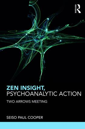 Zen Insight, Psychoanalytic Action: Two Arrows Meeting (Paperback) book cover