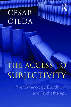 The Access to Subjectivity: Phenomenology, Buddhism, and Psychotherapy, 1st Edition (Paperback) book cover