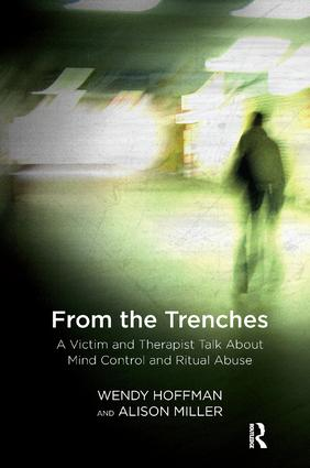 From the Trenches: A Victim and Therapist Talk about Mind Control and Ritual Abuse, 1st Edition (Paperback) book cover