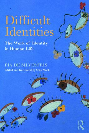 Difficult Identities: The Work of Identity in Human Life, 1st Edition (Paperback) book cover
