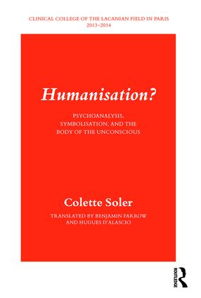 Humanisation?: Psychoanalysis, Symbolisation, and the Body of the Unconscious, 1st Edition (Paperback) book cover