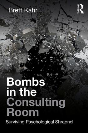 Bombs in the Consulting Room: Surviving Psychological Shrapnel book cover