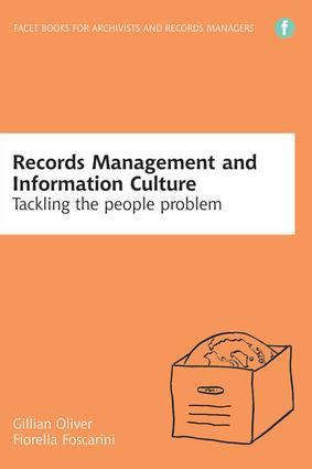 Records Management and Information Culture: Tackling the People Problem, 1st Edition (Hardback) book cover