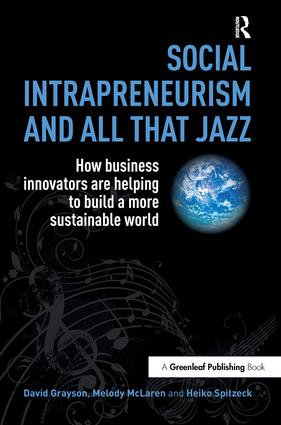 Social Intrapreneurism and All That Jazz: How Business Innovators are Helping to Build a More Sustainable World, 1st Edition (Paperback) book cover