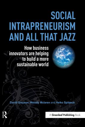 Social Intrapreneurism and All That Jazz: How Business Innovators are Helping to Build a More Sustainable World, 1st Edition (Hardback) book cover