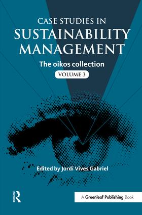 Case Studies in Sustainability Management: The oikos collection Vol. 3 book cover