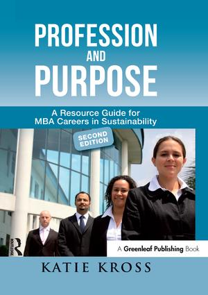 Profession and Purpose: A Resource Guide for MBA Careers in Sustainability, 2nd Edition (Paperback) book cover