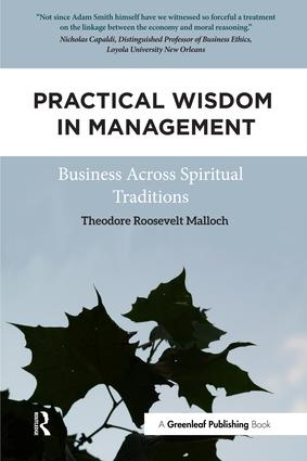 Practical Wisdom in Management: Business Across Spiritual Traditions, 1st Edition (Hardback) book cover