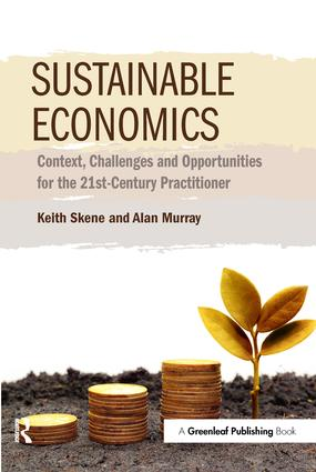 Sustainable Economics: Context, Challenges and Opportunities for the 21st-Century Practitioner, 1st Edition (Paperback) book cover