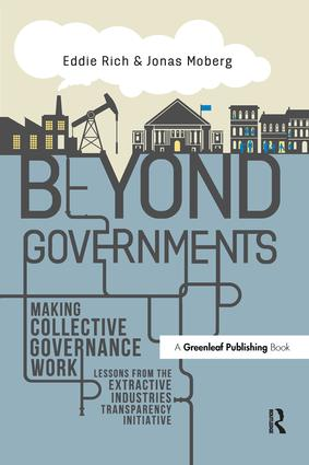 Beyond Governments: Making Collective Governance Work - Lessons from the Extractive Industries Transparency Initiative, 1st Edition (Paperback) book cover