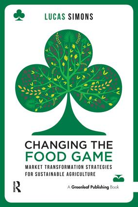 Changing the Food Game: Market Transformation Strategies for Sustainable Agriculture book cover