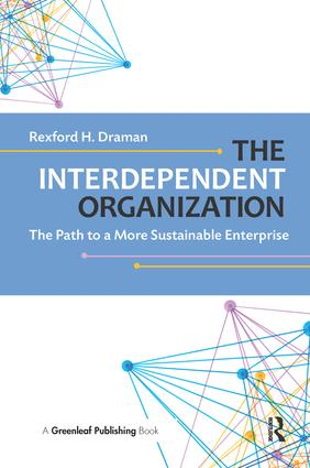 The Interdependent Organization: The Path to a More Sustainable Enterprise book cover