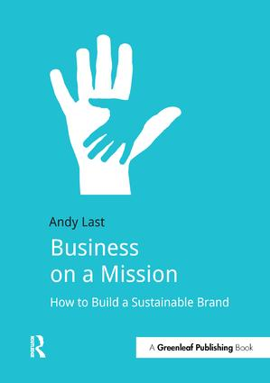 Business on a Mission: How to Build a Sustainable Brand, 1st Edition (Hardback) book cover
