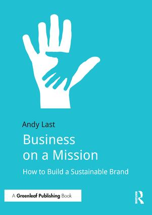 Business on a Mission: How to Build a Sustainable Brand, 1st Edition (Paperback) book cover