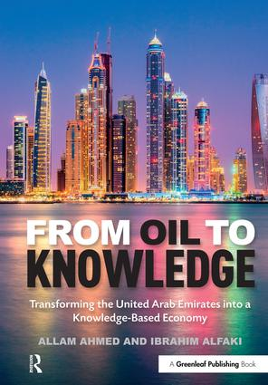 From Oil to Knowledge: Transforming the United Arab Emirates into a Knowledge-Based Economy, 1st Edition (Hardback) book cover