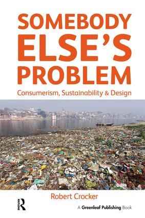 Somebody Else's Problem: Consumerism, Sustainability and Design, 1st Edition (Paperback) book cover