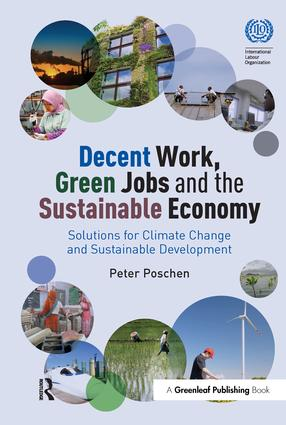 Decent Work, Green Jobs and the Sustainable Economy: Solutions for Climate Change and Sustainable Development book cover