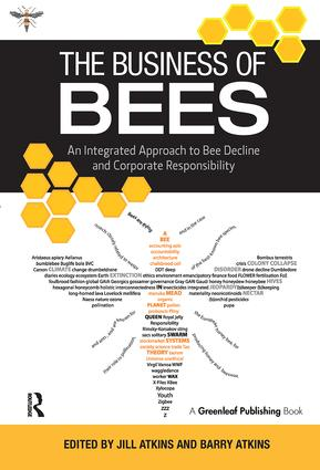 The Business of Bees: An Integrated Approach to Bee Decline and Corporate Responsibility book cover