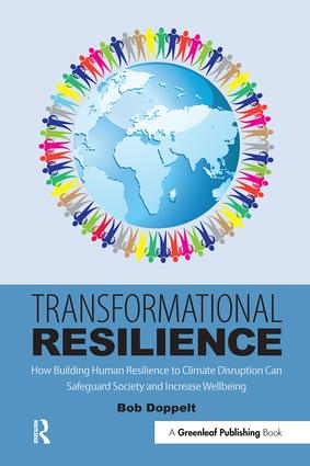 Transformational Resilience: How Building Human Resilience to Climate Disruption Can Safeguard Society and Increase Wellbeing book cover