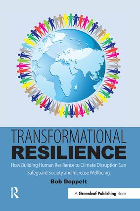 Transformational Resilience: How Building Human Resilience to Climate Disruption Can Safeguard Society and Increase Wellbeing, 1st Edition (Paperback) book cover