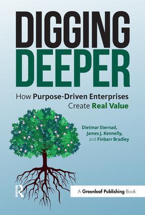 Digging Deeper: How Purpose-Driven Enterprises Create Real Value book cover