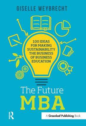 The Future MBA: 100 Ideas for Making Sustainability the Business of Business Education, 1st Edition (Paperback) book cover