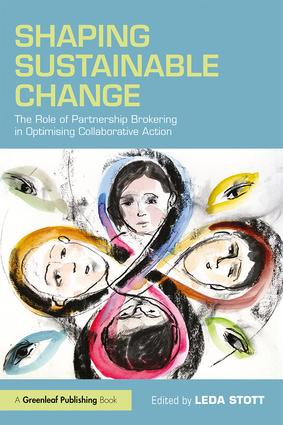 Shaping Sustainable Change: The Role of Partnership Brokering in Optimising Collaborative Action book cover