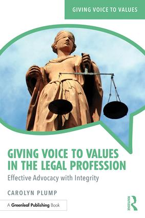 https://www.routledge.com/Giving-Voice-to-Values-in-the-Legal-Profession-Effective-Advocacy-with/Plump/p/book/9781783537396