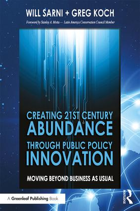 Creating 21st Century Abundance through Public Policy Innovation: Moving Beyond Business as Usual book cover