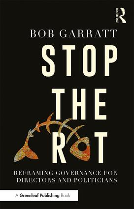 Stop the Rot: Reframing Governance for Directors and Politicians (Paperback) book cover