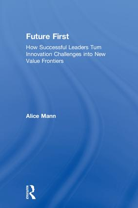 Future First: How Successful Leaders Turn Innovation Challenges into New Value Frontiers book cover