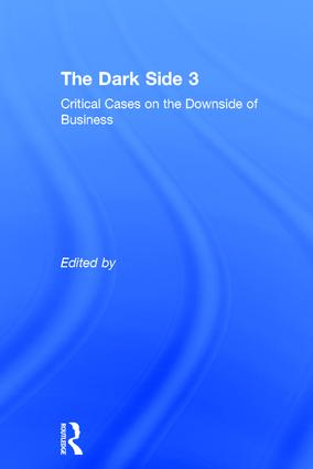 The Dark Side 3: Critical Cases on the Downside of Business (Paperback) book cover