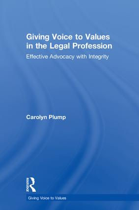 Giving Voice to Values in the Legal Profession: Effective Advocacy with Integrity book cover