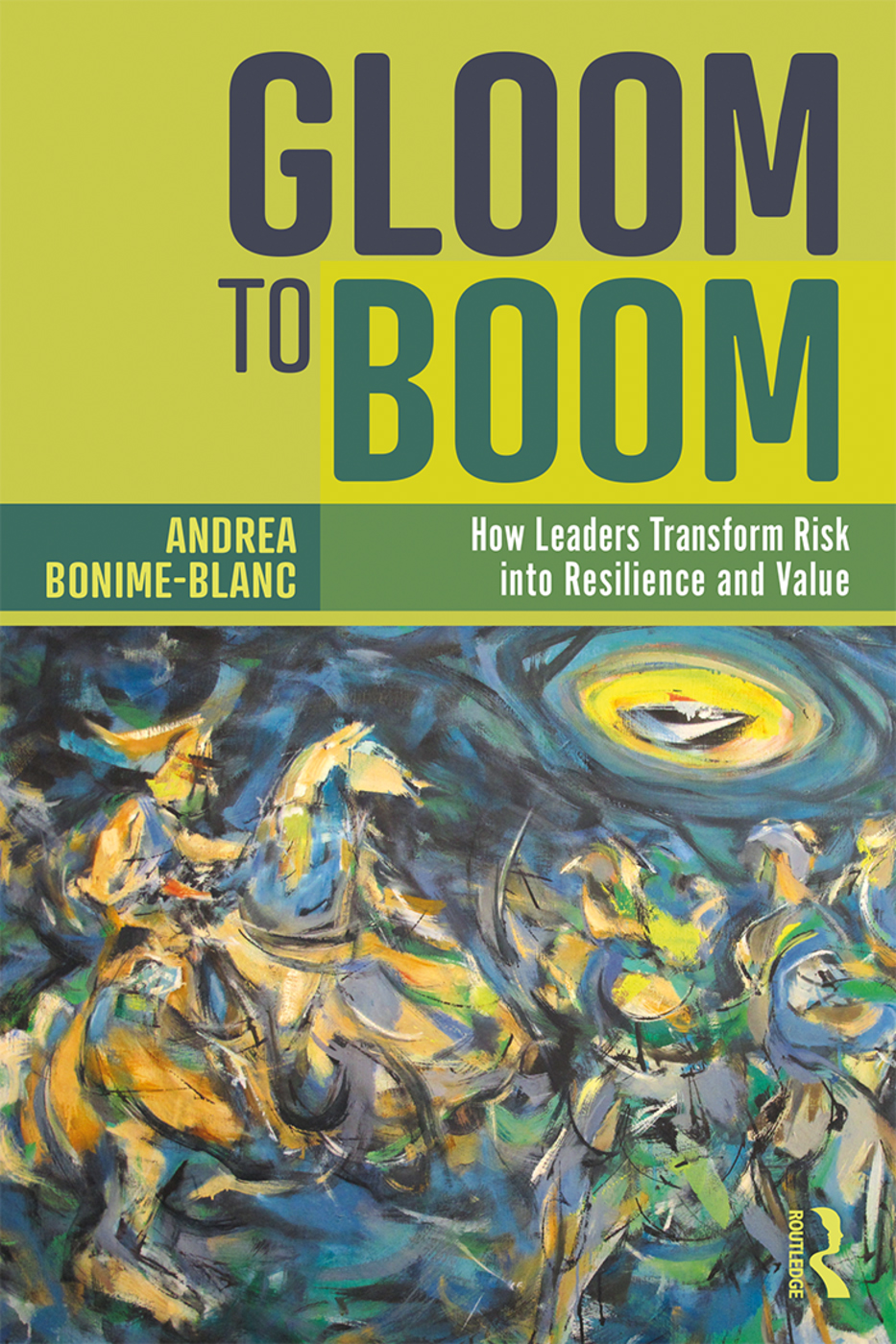 Gloom to Boom: How Leaders Transform Risk into Resilience and Value book cover
