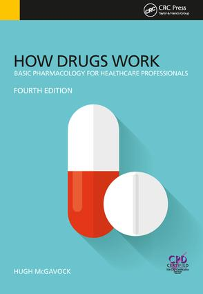 How Drugs Work: Basic Pharmacology for Health Professionals, Fourth Edition book cover