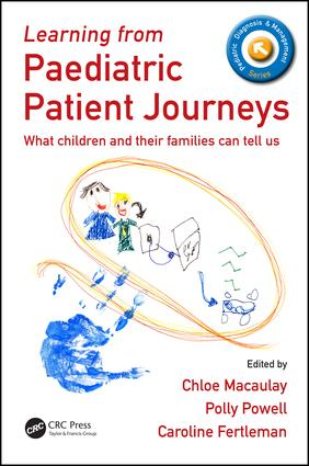 Learning from Paediatric Patient Journeys: What Children and Their Families Can Tell Us book cover