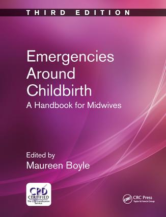 Emergencies Around Childbirth: A Handbook for Midwives, Third Edition book cover
