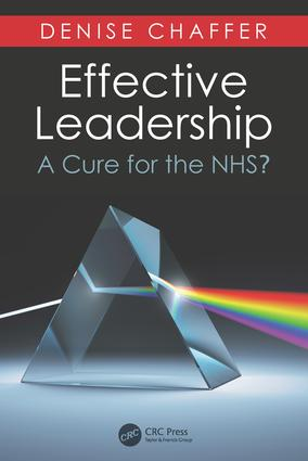 Effective Leadership: A Cure for the NHS?, 1st Edition (Paperback) book cover