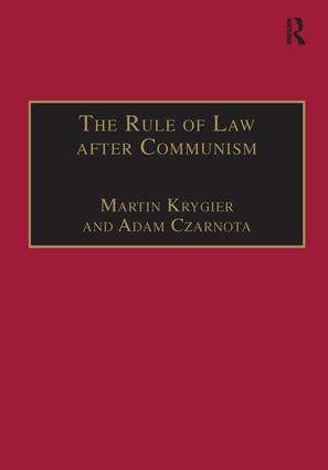 The Rule of Law after Communism: Problems and Prospects in East-Central Europe, 1st Edition (Hardback) book cover
