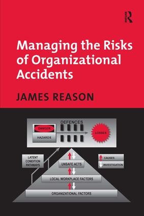 Managing the Risks of Organizational Accidents (Hardback) book cover