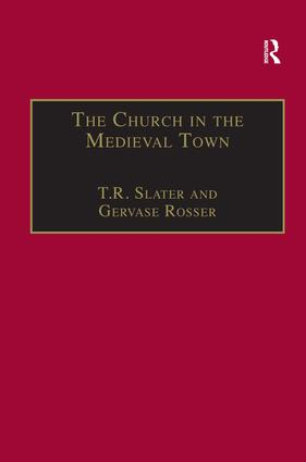 The Church in the Medieval Town: 1st Edition (Hardback) book cover