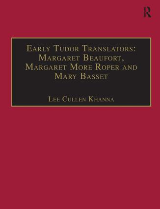 Early Tudor Translators: Margaret Beaufort, Margaret More Roper and Mary Basset: Printed Writings 1500–1640: Series I, Part Two, Volume 4 book cover