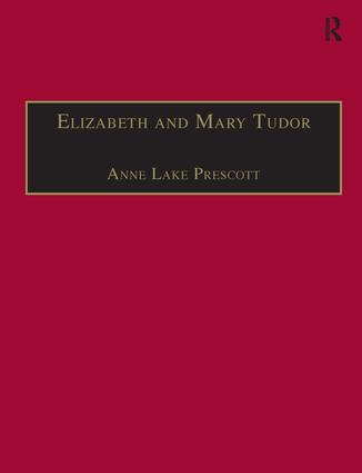 Elizabeth and Mary Tudor: Printed Writings 1500–1640: Series I, Part Two, Volume 5, 1st Edition (Hardback) book cover