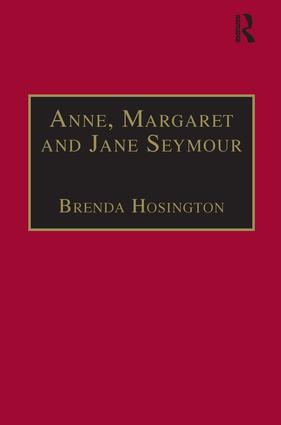 Anne, Margaret and Jane Seymour: Printed Writings 1500–1640: Series I, Part Two, Volume 6 book cover