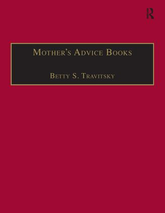 Mother's Advice Books: Printed Writings 1500–1640: Series I, Part Two, Volume 8 book cover