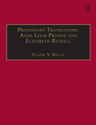 Protestant Translators: Anne Lock Prowse and Elizabeth Russell: Printed Writings 1500–1640: Series I, Part Two, Volume 12 book cover